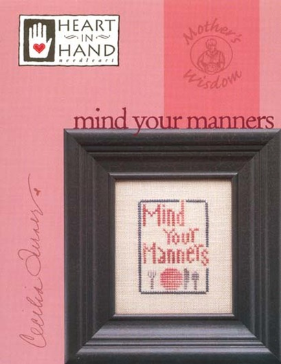 Mother's Wisdom™: Mind Your Manners